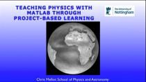 In this webinar we focus on the use of MATLAB in undergraduate physics teaching in the School of Physics and Astronomy, University of Nottingham, U.K. All physics students are taught MATLAB in the first year of their degree, and the use of MATLAB is