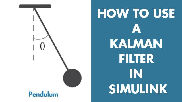 使用 Simulink 中的卡尔曼滤波器估计一个单摆系统的角位置。您将了解如何配置卡尔曼滤波器模块参数,如系统模型、初始状态估计和噪声特性。