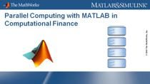 Financial organizations are concerned increasingly with the need for more comprehensive analysis and working with larger data-sets. MathWorks parallel computing products – Parallel Computing Toolbox and the MATLAB Parallel Server – provi